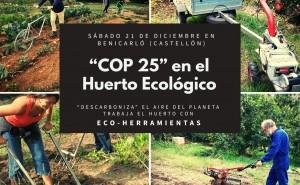 """""""COP 25"""" en el Huerto Ecológico """"Descarboniza"""" el aire del Planeta: trabaja el huerto con  Eco-Herramientas"""